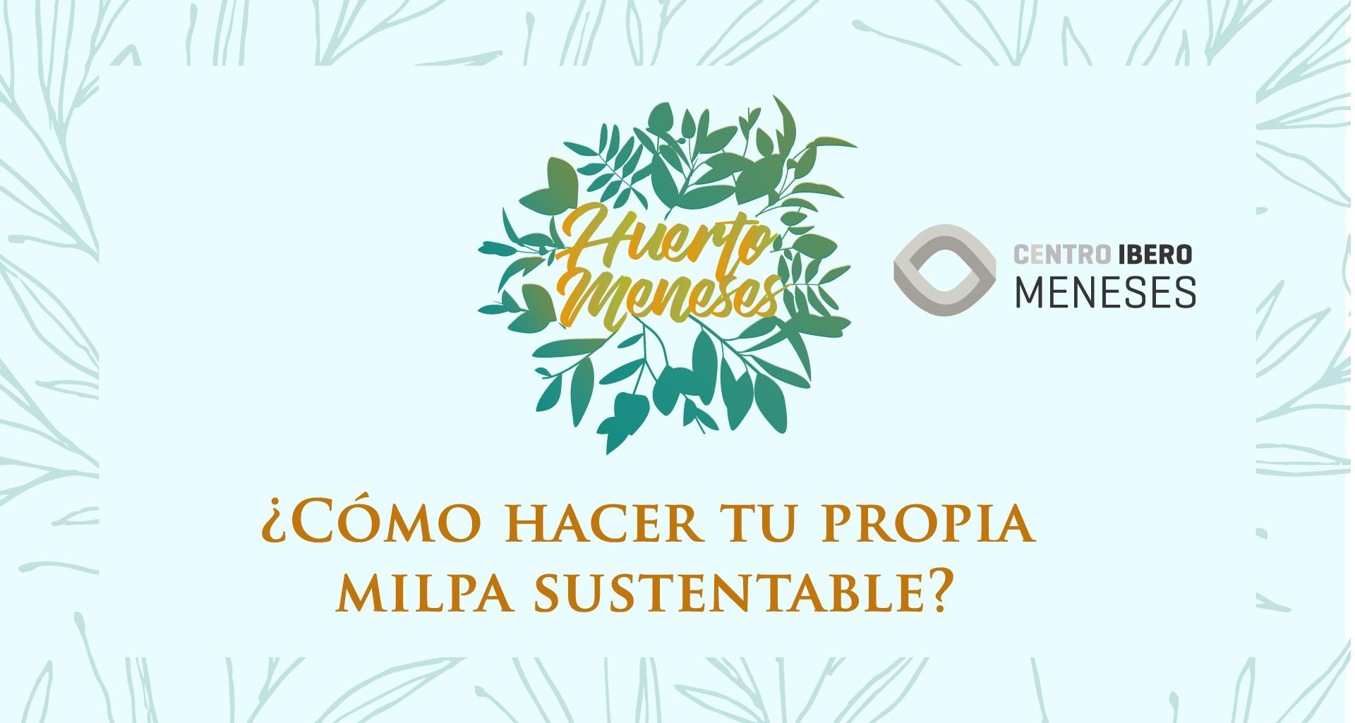 ¿Cómo hacer tu propia Milpa Sustentable?