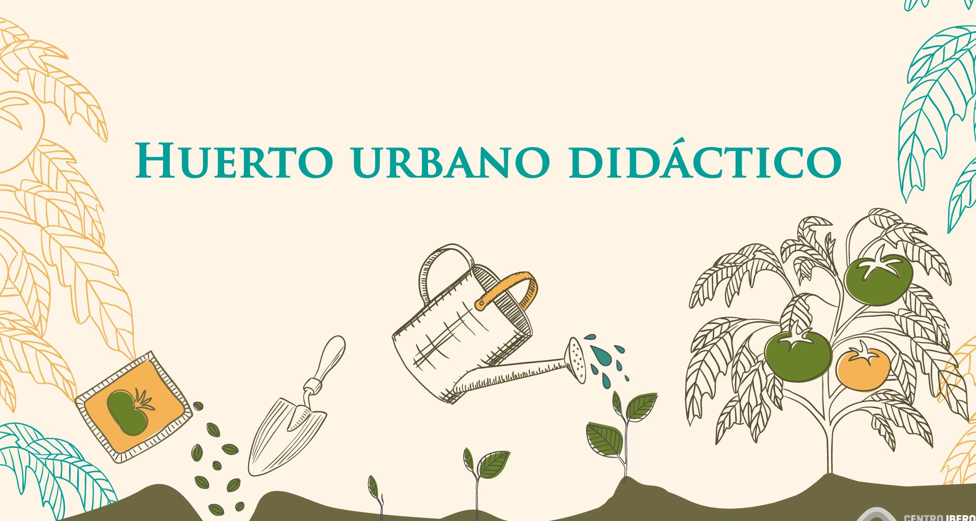 Huerto Urbano Didáctico